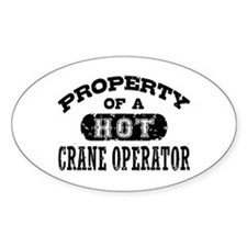 Property of a Hot Crane Operator Decal