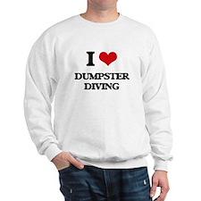 I Love Dumpster Diving Sweatshirt