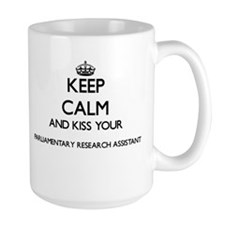 Keep calm and kiss your Parliamentary Researc Mugs