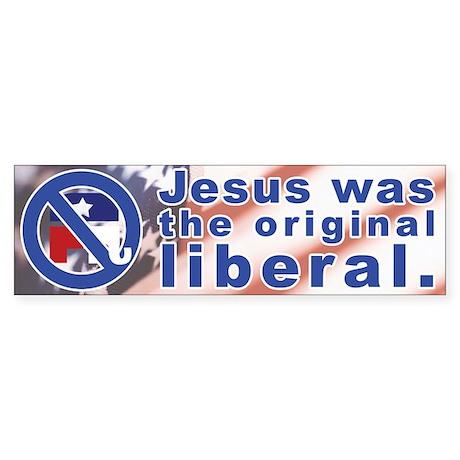 Jesus was the original liberal.