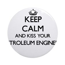 Keep calm and kiss your Petroleum Ornament (Round)