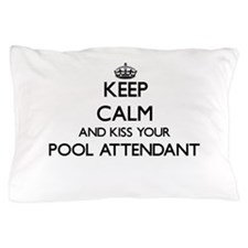 Keep calm and kiss your Pool Attendant Pillow Case