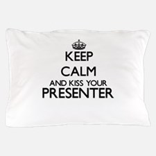 Keep calm and kiss your Presenter Pillow Case
