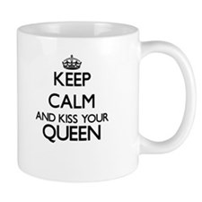 Keep calm and kiss your Queen Mugs
