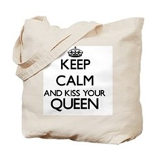 Keep calm and kiss your Queen Tote Bag