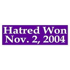 Hatred Won 2004 (bumper sticker)