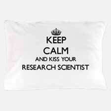 Keep calm and kiss your Research Scien Pillow Case