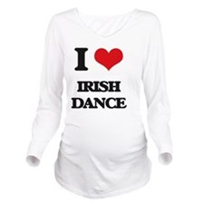 I Love Irish Dance Long Sleeve Maternity T-Shirt