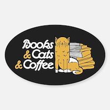 Books & Cats & Coffee Sticker (Oval)