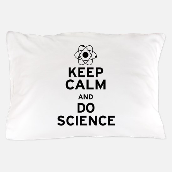 Keep Calm Do Science Pillow Case