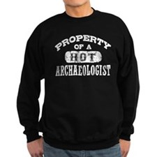 Property of a Hot Archaeologist Sweatshirt