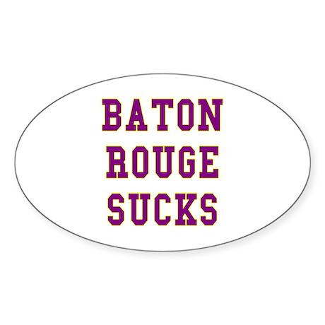 Baton Rouge Sucks Oval Sticker