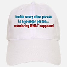 Inside every older person - Baseball Baseball Cap