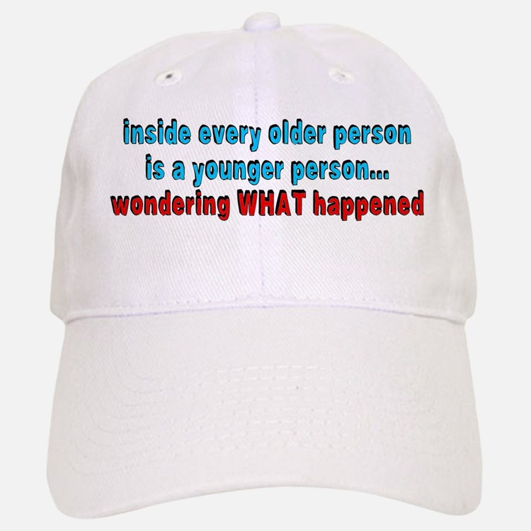 Inside every older person - Baseball Baseball Cap