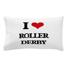 I Love Roller Derby Pillow Case