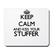 Keep calm and kiss your Stuffer Mousepad
