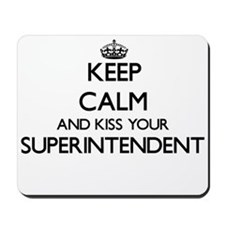 Keep calm and kiss your Superintendent Mousepad