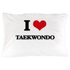I Love Taekwondo Pillow Case