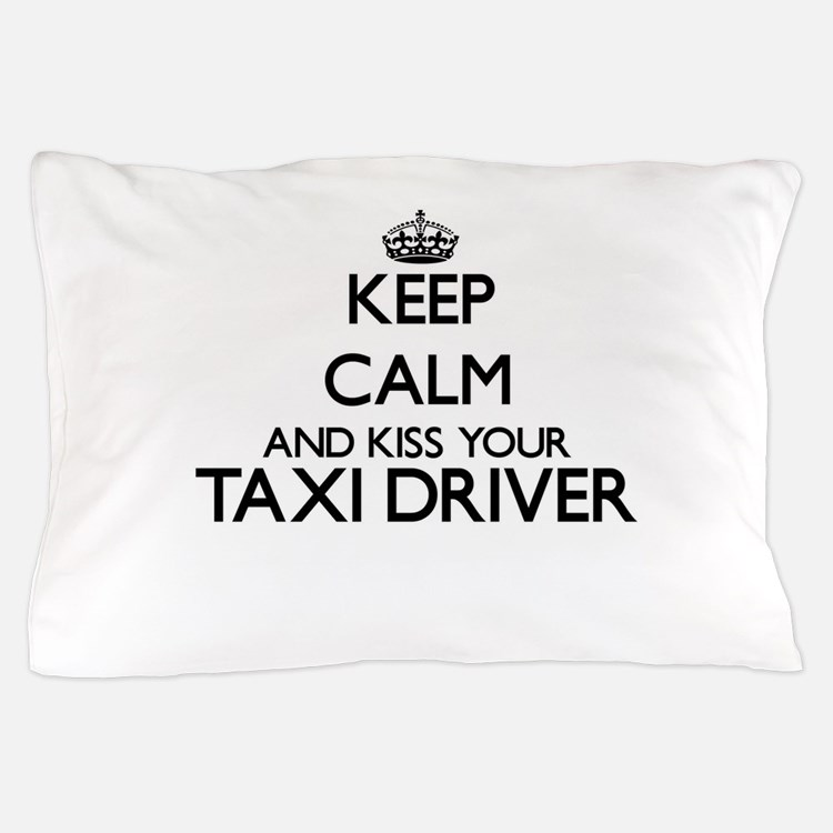 Keep calm and kiss your Taxi Driver Pillow Case