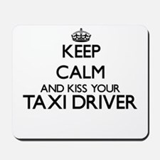 Keep calm and kiss your Taxi Driver Mousepad