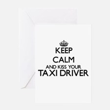 Keep calm and kiss your Taxi Driver Greeting Cards
