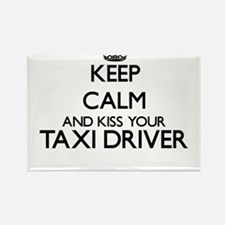 Keep calm and kiss your Taxi Driver Magnets