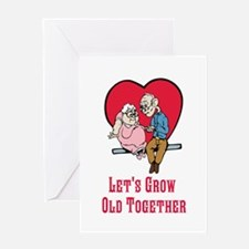 Lets Grow Old Together Greeting Cards