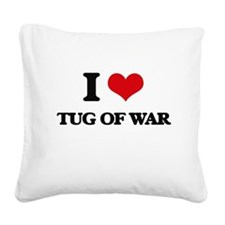I Love Tug Of War Square Canvas Pillow