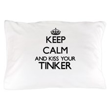 Keep calm and kiss your Tinker Pillow Case