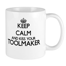 Keep calm and kiss your Toolmaker Mugs