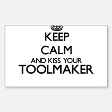 Keep calm and kiss your Toolmaker Decal