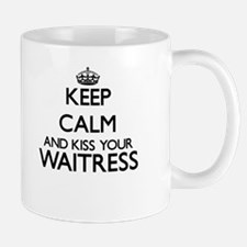 Keep calm and kiss your Waitress Mugs