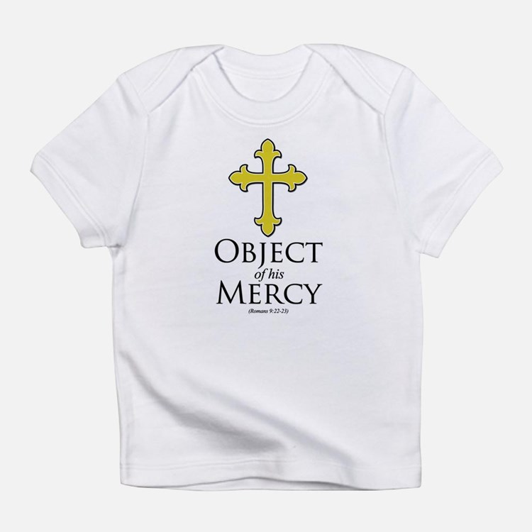 Object of His Mercy Romans 9 Infant T-Shirt