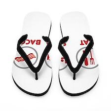 Eat Sleep Bacon Flip Flops