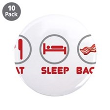 "Eat Sleep Bacon 3.5"" Button (10 pack)"