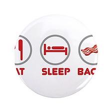 """Eat Sleep Bacon 3.5"""" Button"""