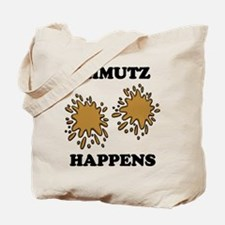 Shmutz Happens Tote Bag