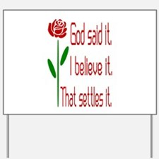 Red Rose God Said It Yard Sign