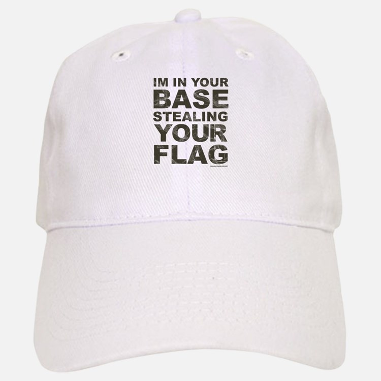 Im In Your Base Stealing Your Flag Baseball Baseball Cap