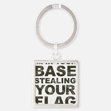 Im In Your Base Stealing Your Flag Keychains