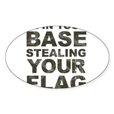 Im In Your Base Stealing Your Flag Decal