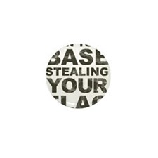Im In Your Base Stealing Your Flag Mini Button