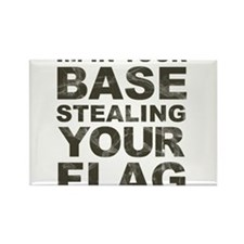 Im In Your Base Stealing Your Flag Magnets