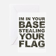 Im In Your Base Stealing Your Flag Greeting Cards