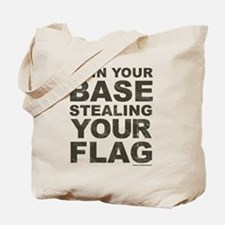 Im In Your Base Stealing Your Flag Tote Bag