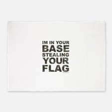 Im In Your Base Stealing Your Flag 5'x7'Area Rug