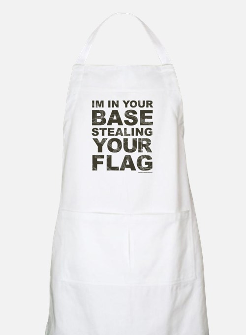 Im In Your Base Stealing Your Flag Apron