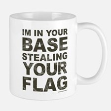 Im In Your Base Stealing Your Flag Mugs