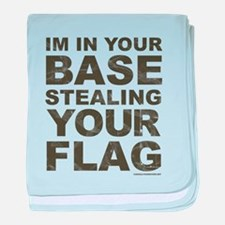Im In Your Base Stealing Your Flag baby blanket