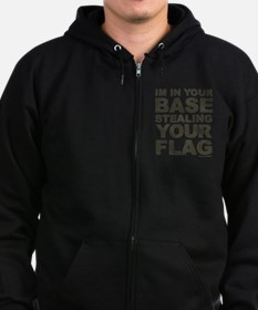 Im In Your Base Stealing Your Flag Zip Hoody